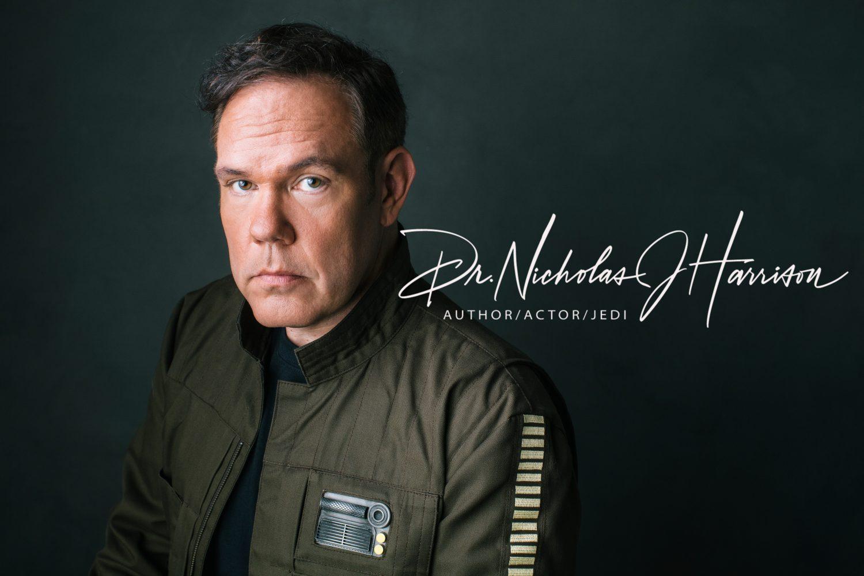 Dr. Nicholas J Harrison: Author | Actor | Jedi